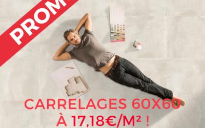 Promo d'octobre: Carrelages 60×60 à partir de 17,18€/m²